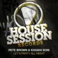 Peter Brown & Khushi Soni - Let\'s Party All Night  (Original Mix)