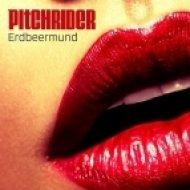 Pitchrider - Erdbeermund  (Extended Rework)