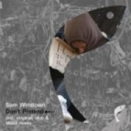 Sam Winstown - Don\'t Pretend  (Original Mix)
