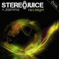 Jazmina, StereoJuice - He\'s Alright  (Original Mix)