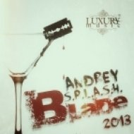 Andrey S.p.l.a.s.h. - Blade 2013 ()