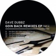 Dave Dubbz, D Bow - Goin Back  (D Bow Remix)