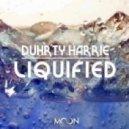 Duhrty Harrie   - Liquified  (Original Mix)