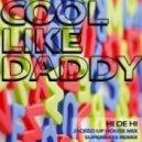Cool Like Daddy - Hi De Hi  (Superbass Mix)