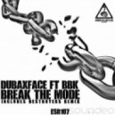 Dubaxface feat. BBK - Break The Mode  (Original Mix)