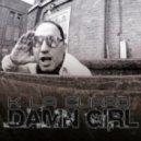 K La Cuard - Damn Girl  (Club Mix)
