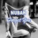 Nubah -  Forget You  (Original Mix)