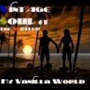 Vintage Soul & The Writer - My Vanilla World  (Vintage Soul One Soule Re- Edit Mix)