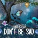 Amberstar - Don\'t Be Sad  (Super Extended)
