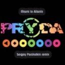 Pryda - Miami to Atlanta  (Sergey Parshutkin remix)