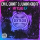 Emil Croff, Junior Croff  - My Club   (Original mix)
