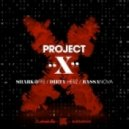 Sharkoffs, Bassanova, Dirty Hertz - Project X (Original Mix)