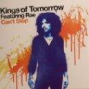 Kings Of Tomorrow, Rae - Can\'t Stop  (Original Mix)