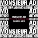 Monsieur Adi - What\'s Going On? (feat. A*M*E)   (Max Sanna & Steve Pitron Remix)