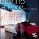 E-VO & Savage! and Botnek  - Drop It To The Floor  (Bovari Alex Mashup)