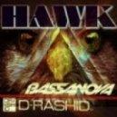 D-Rashid, Bassanova - Hawk  (Original Club Mix)