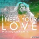 Ellie Goulding  - I Need Your Love  (Moseqar Remix)