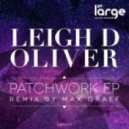 Leigh D Oliver - Blood Will Never Heal That Wound  (Original Mix)