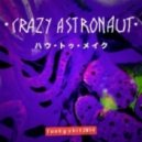 Crazy Astronaut - Funky Shit   (with VG)