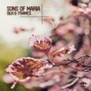 Sons Of Maria - Silk & Frames  (Original Mix)