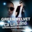 Green Velvet -  La La Land (DJ Pasha Lee & DJ Vitaco Remix) ((DJ Pasha Lee & DJ Vitaco Remix))