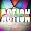 Mathieu Bouthier, Tony Romera - Action  (Original Mix)