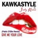 Kawkastyle, Judy Karacs - Give Me Your Love  (Fabio D\'elia Remix)