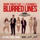 Robin Thicke Feat. TI & Pharrell Williams - Blurred Lines (Keyton & J\'Well Remix) (Keyton & J\'Well Remix)