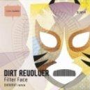 Dirt Revolver - Filter Face  (Original Mix)
