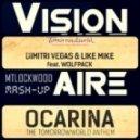 Dimitri Vegas  & Like Mike Feat. Wolfpack Vs. Visionarie - Ocarina Nexon  (Matthew Lockwood Mash-Up)