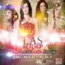 Las Ketchup - The Ketchup Song (Asereje)  (DMC Mikael Remix)
