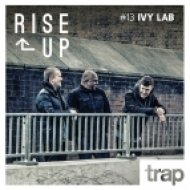 Ivy Lab - Play    Trap Magazine Presents... Rise Up #013 (Critical Music)