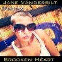 Jane Vanderbilt, Raham - Brooken Heart  (Mauro Rizzo Remix, Funky Junction Love Re-Edit)