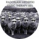 Radoslaw Mederski - Tech House Mix  (MUSIC THERAPY 001)