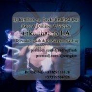 Dj Kirillich vs. David Redfield feat Kool & Dimixer & Viduta - Like that to LA  (Dj Andrey Flash & Dj Wangton mashup)