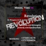 Menini, Viani vs. Mike Candys & A-One  - Everybody Revolution (Dj Wangton & Dj Andrey Flash Mashup) (Dj Wangton & Dj Andrey Flash mash-up)