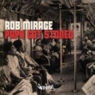 Rob Mirage - Papa Got Stoned  (Original Mix)