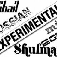 Михаил Шульман - Russian EXPERIMENTAL  (exclusive mix)