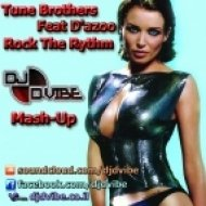 Tune Brothers feat. D\'azoo - Rock The Rythm  (D-VIBE Mashup)