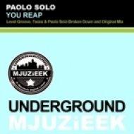Paolo Solo - You Reap  (Txess,  Broken Down Remix)