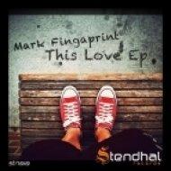 Mark Fingaprint - This Love  (Original Mix)
