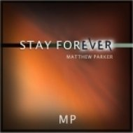 Matthew Parker - Stay Forever  (Extended Mix)
