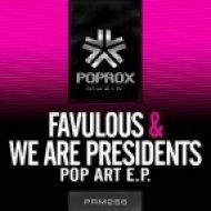 Favulous, We Are Presidents - Pop Art  (MaurySave Remix)