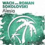 Wach with Roman Sokolovski - Alesia  (Extended Mix)