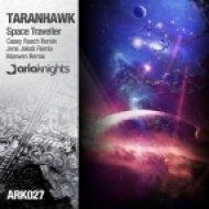 Taranhawk - Space Traveller  (Casey Rasch Remix)