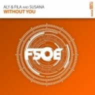 Aly & Fila and Susana - Without You  (Woody van Eyden Remix)