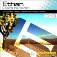 Ethan - Lasts Forever  (Abandoned Rainbow Remix)
