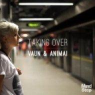 Vaun & Animai  - Taking Over  (Simbad Remix)