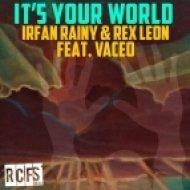 Irfan Rainy, Rex Leon - It\'s Your World  (Deeper NY Club Mix)