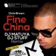 Chris Brown - Fine China   (DJ Matuya, DJ Stuff Remix)